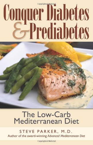 Conquer-Diabetes-and-Prediabetes-The-Low-Carb-Mediterranean-Diet-0