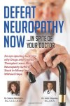 Defeat-Neuropathy-Now-In-Spite-of-Your-Doctor-0
