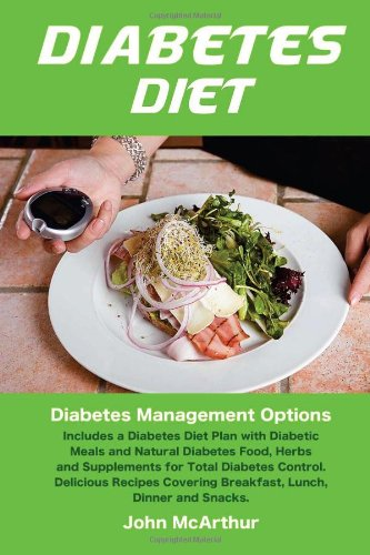 Diabetes-Diet-Diabetes-Management-Options-Includes-a-Diabetes-Diet-Plan-with-Diabetic-Meals-and-Natural-Diabetes-Food-Herbs-and-Supplements-for--Covering-Breakfast-Lunch-Dinner-and-Snacks-0