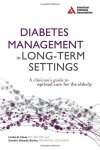 Diabetes-Management-in-Long-Term-Settings-A-Clinicians-Guide-to-Optimal-Care-for-the-Elderly-0