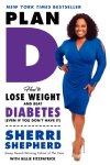Plan-D-How-to-Lose-Weight-and-Beat-Diabetes-Even-If-You-Dont-Have-It-0
