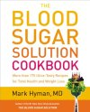 The-Blood-Sugar-Solution-Cookbook-More-than-175-Ultra-Tasty-Recipes-for-Total-Health-and-Weight-Loss-0