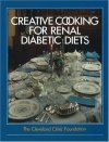 The-Cleveland-Clinic-Foundation-Creative-Cooking-for-Renal-Diabetic-Diets-0