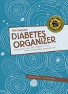 The-Complete-Diabetes-Organizer-Your-Guide-to-a-Less-Stressful-and-More-Manageable-Diabetes-Life-0
