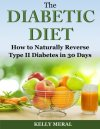 The-Diabetic-Diet-How-to-Naturally-Reverse-Type-II-Diabetes-in-30-Days-0