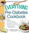 The-Everything-Pre-Diabetes-Cookbook-Includes-Sweet-Potato-Pancakes-Soy-and-Ginger-Flank-Steak-Buttermilk-Ranch-Chicken-Salad-Roasted-Butternut--Strawberry-Ricotta-Pie-and-hundreds-more-0