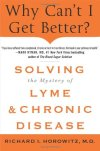 Why-Cant-I-Get-Better-Solving-the-Mystery-of-Lyme-and-Chronic-Disease-0