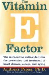 The-Vitamin-E-Factor-The-Miraculous-Antioxidant-for-the-Prevention-and-Treatment-of-Heart-Disease-Cancer-and-Aging-0